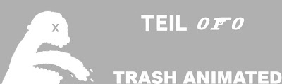 Trash Animated - Teil 10