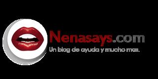 NENA SAYS | Un blog de ayuda y mucho mas!