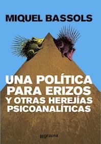 Una política para erizos y otras herejías psicoanalíticas (2018)