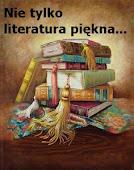 Nie tylko literatura piękna...