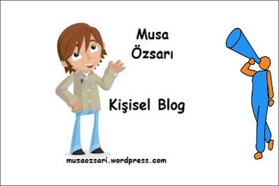 Musa Özsarı Kişisel Blog Tanıtımı