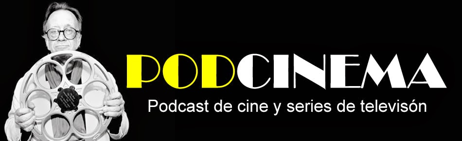 Podcinema, el podcast de cine ms bueno que el jamn de Teruel.