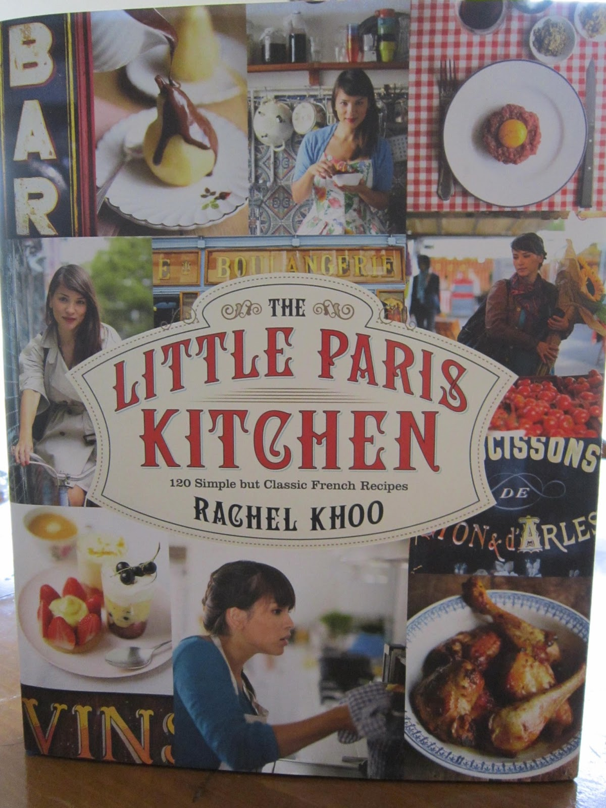 Last Week I Was Browsing A Local Bookstore And Stumbled On Rachel Khoou0027s  The Little Paris Kitchen Cookbook. After Seeing Her Show On BBC, And Now  Cooking ...