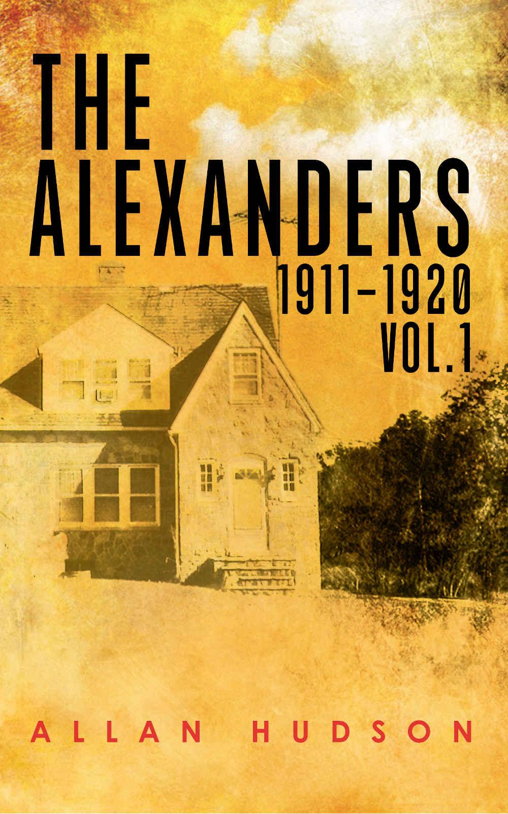 The Alexanders Vol. 1 1911 - 1920