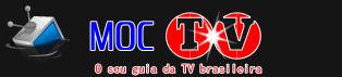 MOC TV | O seu guia da TV brasileira