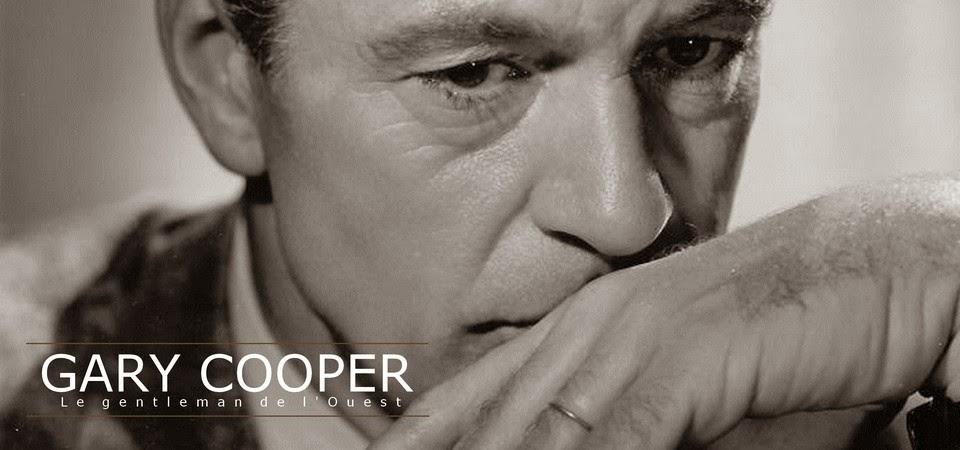 Gary Cooper, le gentleman de l'Ouest