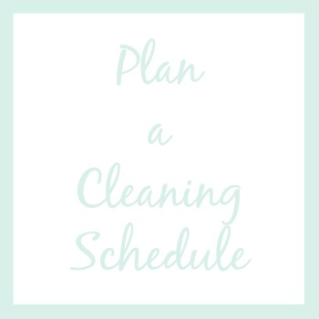 Plan a cleaning schedule   How I'm Organizing My Life This Year