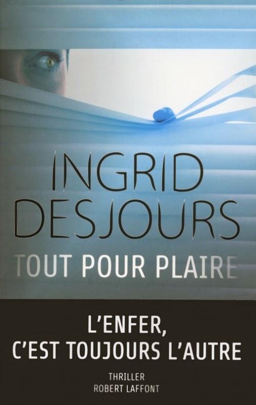 http://lacaverneauxlivresdelaety.blogspot.fr/2014/10/tout-pour-plaire-de-ingrid-desjours.html