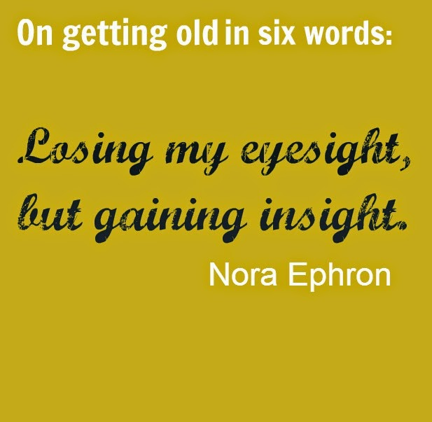 Retrotrace vintage, retro trace, nora ephron quote in 6 words growing old, nora ephron, 50th birthday, growing old humor