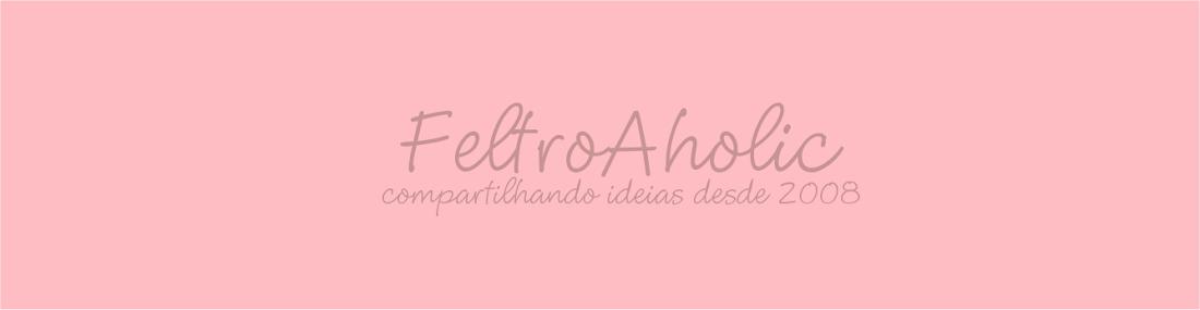 !!!!♥ Feltro-Aholic  Moldes e tutoriais em feltro