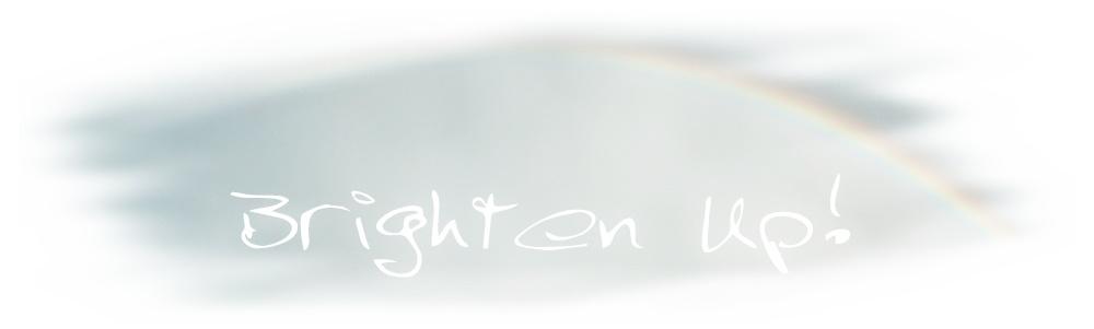 Brighten up...