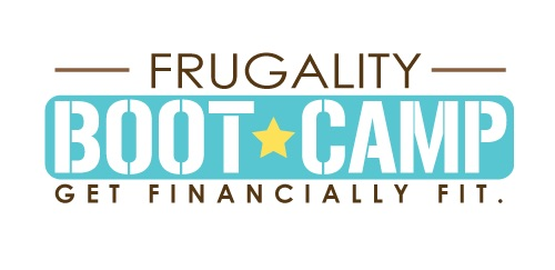 Frugality Boot Camp -  January 18, 2014