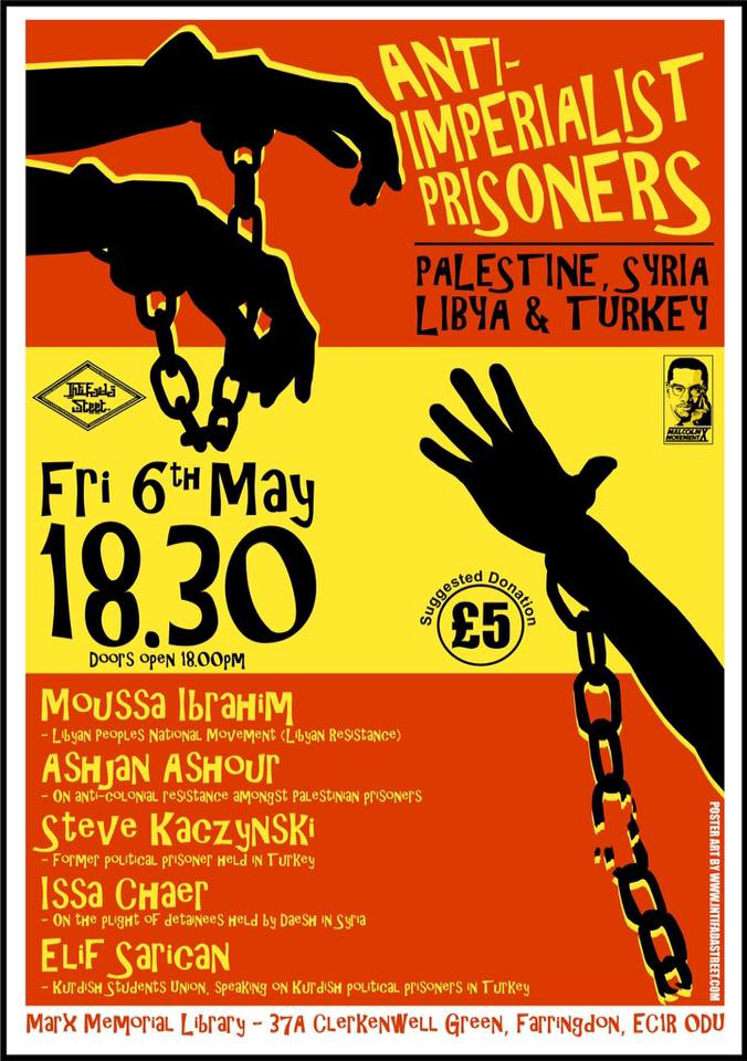 MXM event: Anti-Imperialist Prisoners - Palestine, Syria, Libya & Turkey Fri 06 May, 6pm Marx House