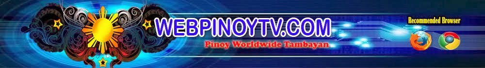 WEBPinoyTV.com - Online Tambayan, Pinoy TV and Radio, Movies, TV Shows , Sports