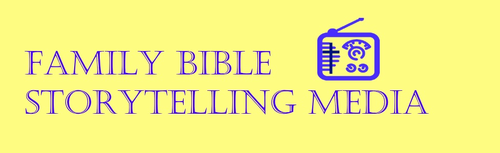 Family Bible Storytelling Media