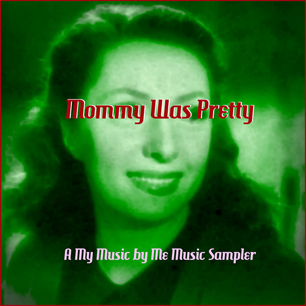 Mommy Was Pretty (Various Artists)