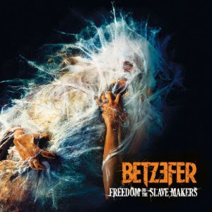 Betzefer - Freedom To The Slave Makers (2011)