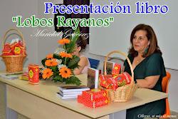 """PRESENTACIÓN LIBRO """"LOBOS RAYANOS"""""""