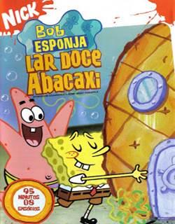 Bob Esponja Lar Doce Abacaxi Dublado Rmvb + Avi DVDRip