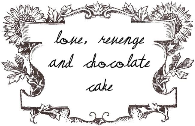 love+revenge+chocolate cake