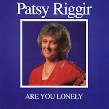 Are You Lonely - Patsy Riggir (1982)