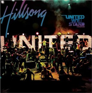 Hillsong United - United We Stand (2006)