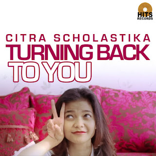Citra Scholastika - Turning Back to You on iTunes