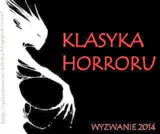 http://przestrzenie-tekstu.blogspot.com/2013/12/klasyka-horroru-moje-wyzwanie-autorskie.html?showComment=1386788165688#c5400445997437896982