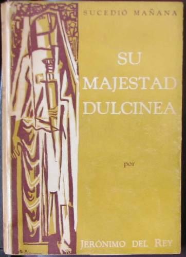 Su Majestad Dulcinea