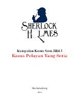 Sherlock Holmes Indonesia Download ebook pdf Kumpulan Kasus Seru Sherlock Holmes jilid 3 kasus pelayan yang setia PDF gratis