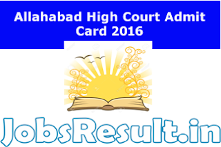 Allahabad High Court Admit Card 2016
