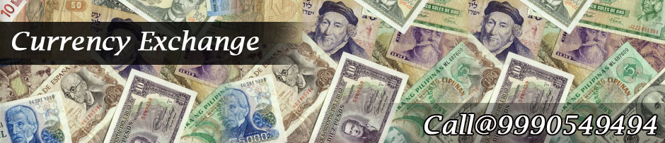Currency Exchange  Call@9990549494