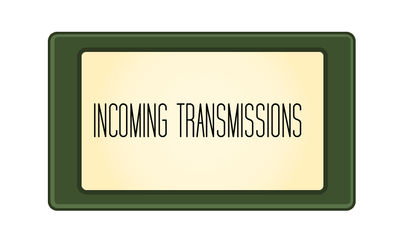 INCOMING TRANSMISSIONS