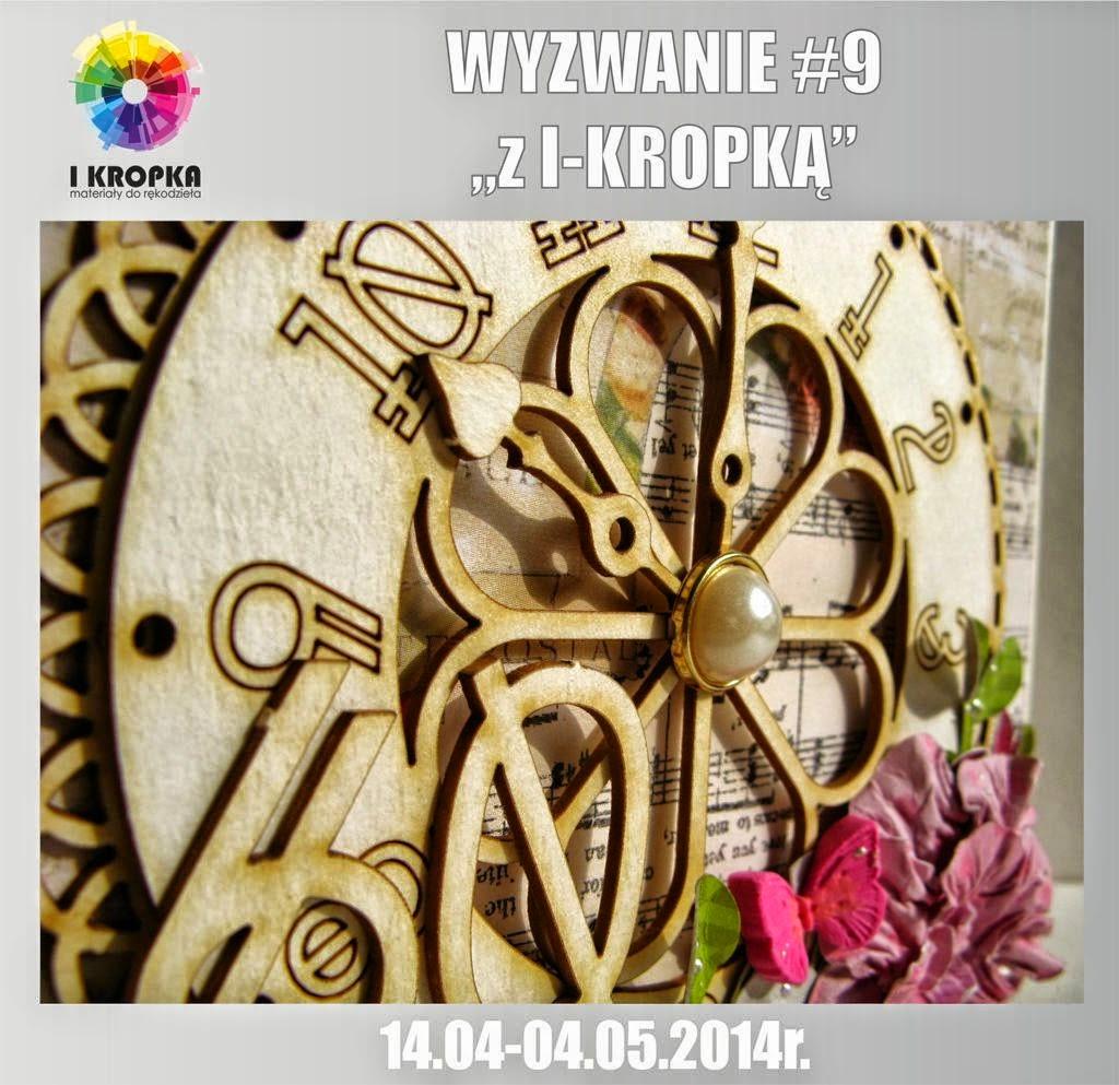 http://pracownia-i-kropka.blogspot.com/2014/04/wyzwanie-9-z-i-kropka.html