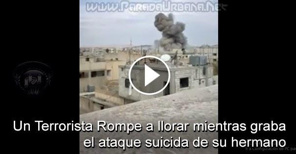 VIDEO INSÓLITO: Un terrorista Rompe a llorar mientras graba el ataque suicida de su hermano