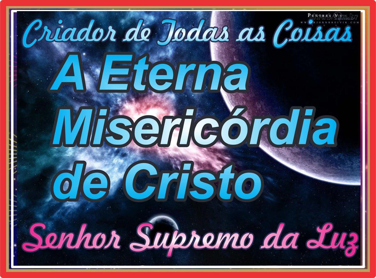 A Eterna Misericórdia de Cristo Jesus