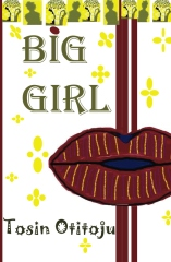 http://www.amazon.com/Big-Girl-Tosin-Otitoju/dp/1490531041