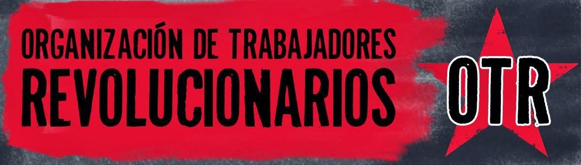 OTR - Organización de Trabajadores Revolucionarios