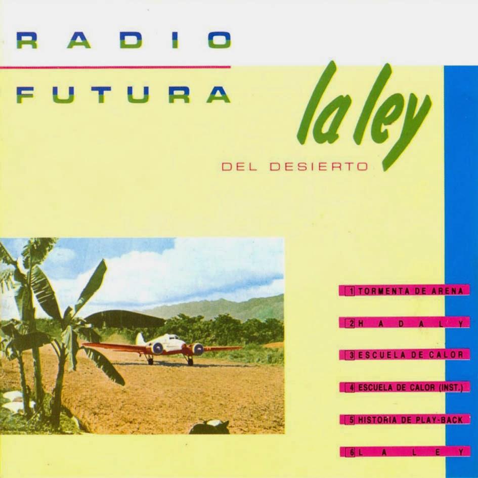 RADIO FUTURA - LA LEY DEL DESIERTO (1984)