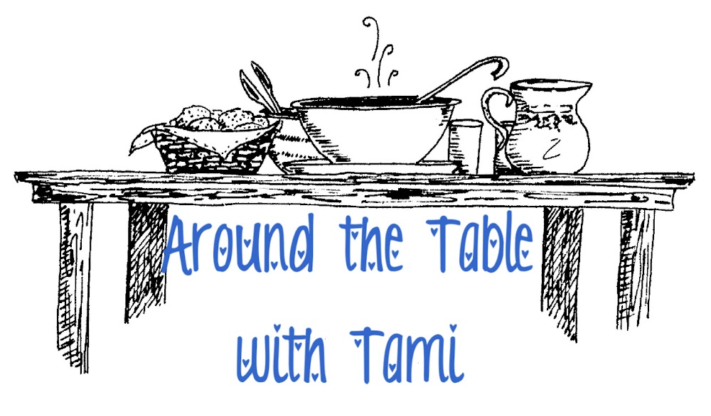 Around the Table with Tami