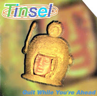 Tinsel - Quit While You\'re Ahead (1996, Jesus Christ Recs.)