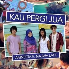 lirik lagu Iamneeta ft. Najwa Latif -  Kau Pergi Jua