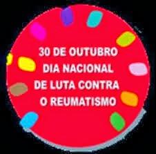 Dia 30 de Outubro- Dia Nacional da luta contra o Reumatismo