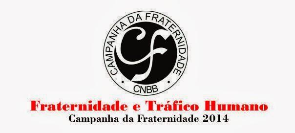 CF 2014 - Fraternidade e Tráfico Humano