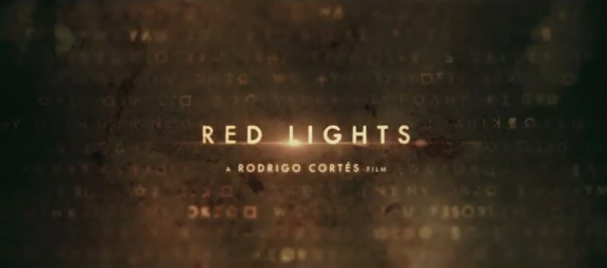 Red Lights 2012 thriller film title from  Rodrigo Cortes a Spanish-American production