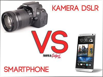 kamera DSLR VS HP Smartphone