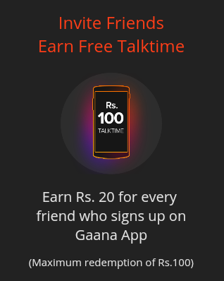 Gaana App : Invite friends to earn Rs.110 free recharge