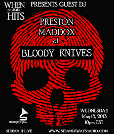 Preston Maddox of Bloody Knives to Guest DJ WTSH.