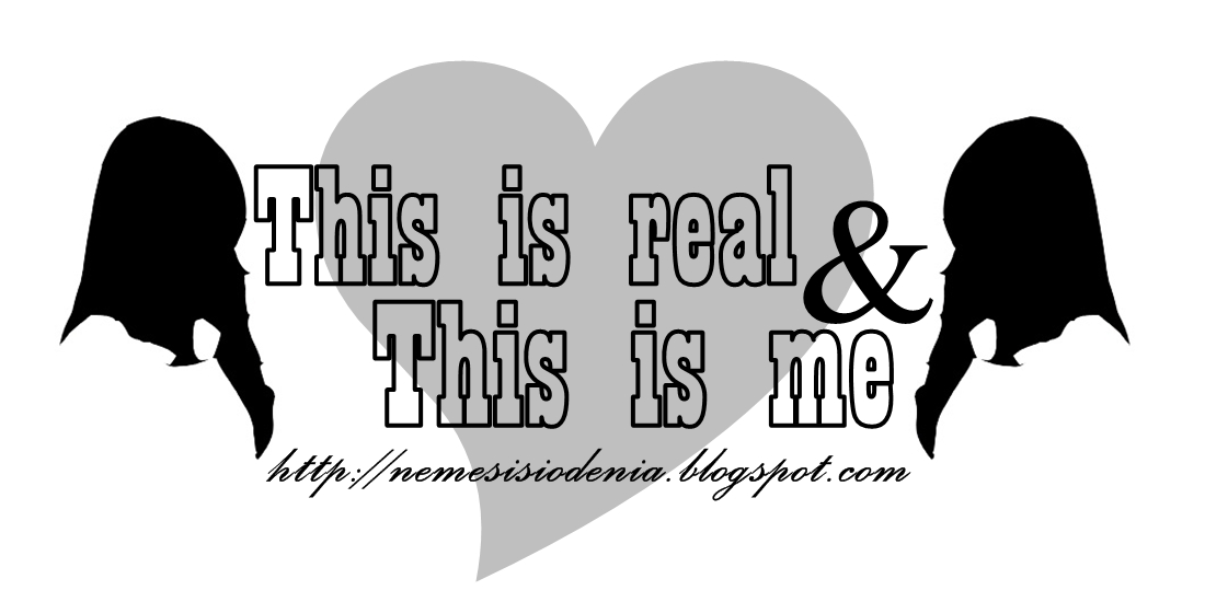 This is real and This is me ♥