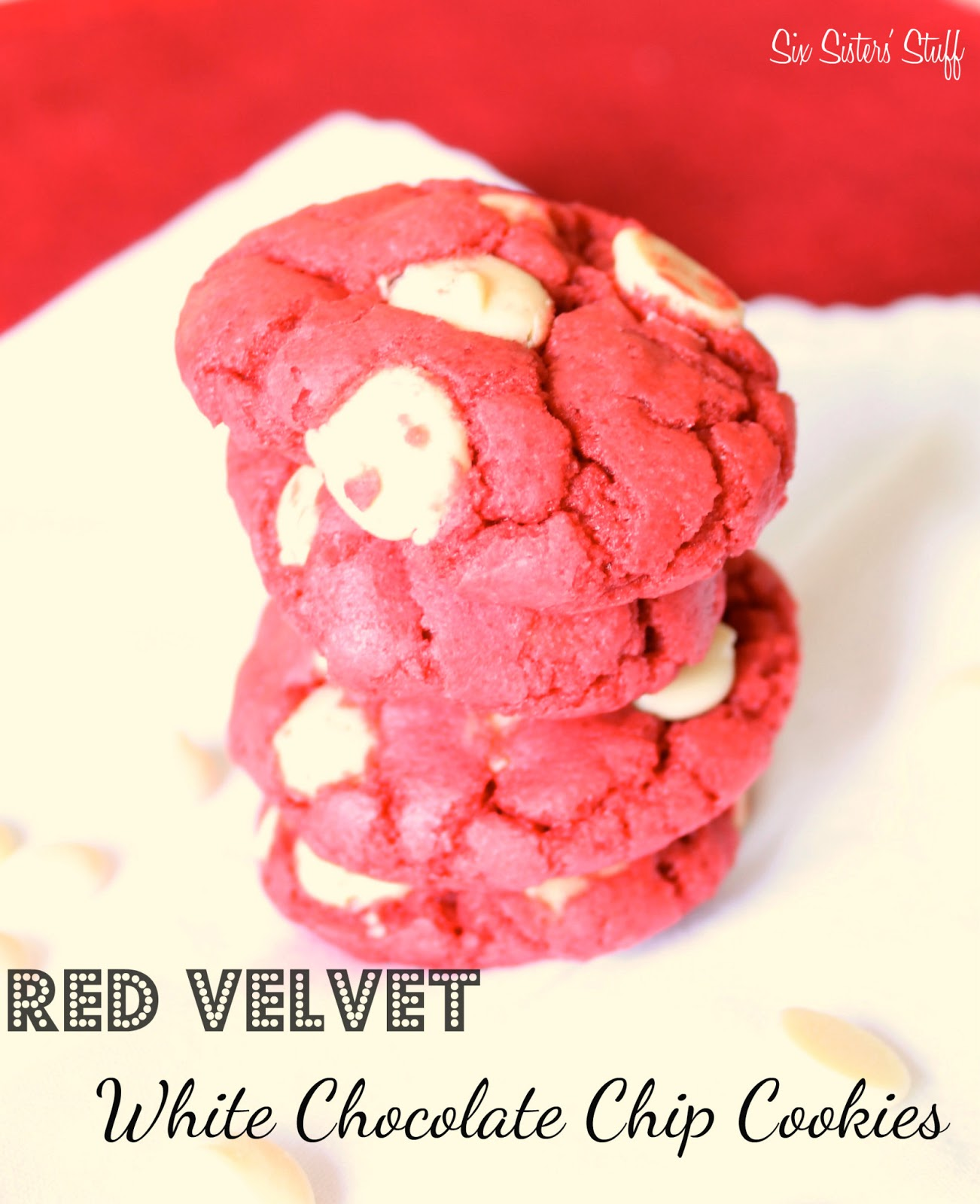 Six Sisters Cookies Red Velvet White Chocolate Chip Cookies Six Sisters Stuff